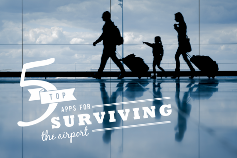 Top 5 Apps for Surviving the Airport