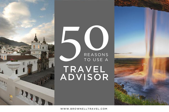 50-Reasons-to-use-a-Travel-Agent