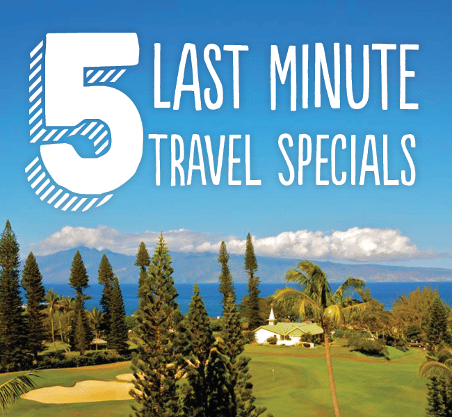 last minute vacation 5 last minute travel specials brownell travel 30410
