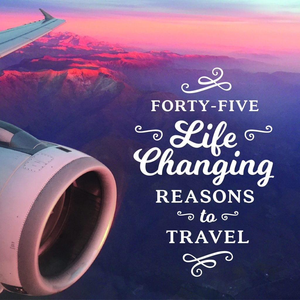 45 Reasons to Travel-01