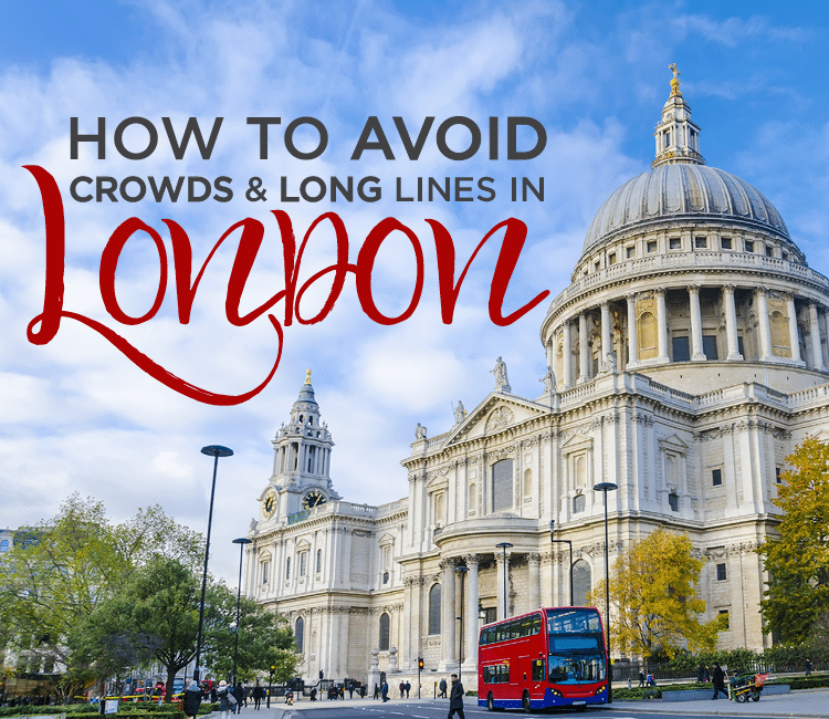 how-to-avoid-crowds-in-london